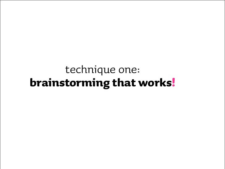 what's been your experience    with brainstorming?