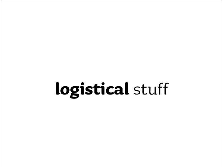 logistical stuff