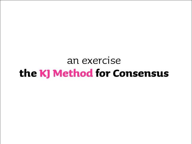 debrief: the KJ Method for Consensus