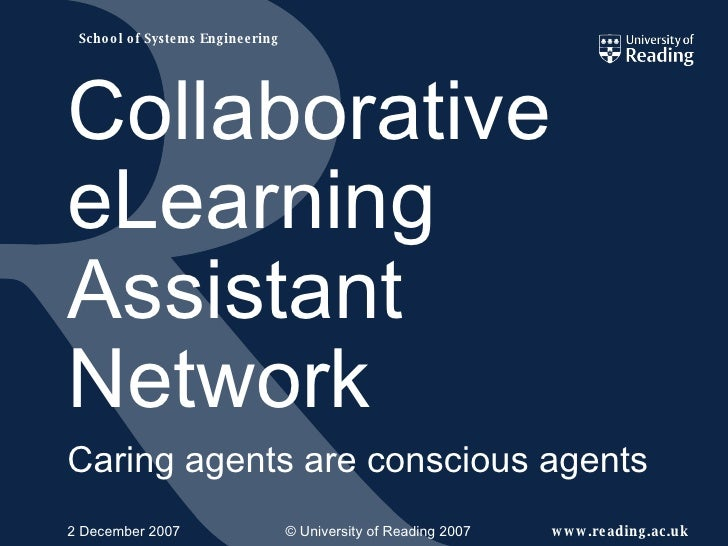 Collaborative eLearning Assistant Network Caring agents are conscious agents 2 December 2007