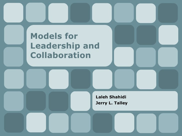 Models For Leadership and Collaboration
