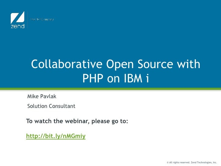 Collaborative Open Source with PHP on IBM i <br />Mike Pavlak<br />Solution Consultant<br />To watch the webinar, please g...
