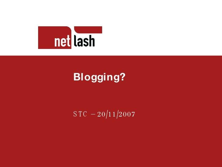 Titel tekst Beschrijving slide Blogging? STC – 20/11/2007