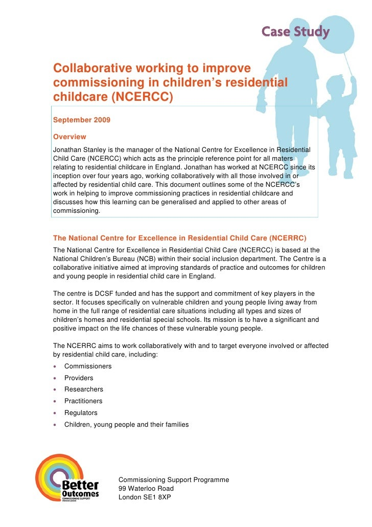 Case Study  Collaborative working to improve commissioning in children's residential childcare (NCERCC) September 2009  Ov...
