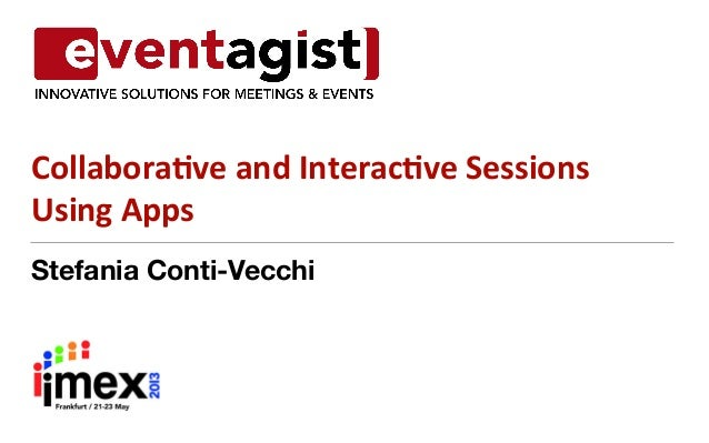 Stefania Conti-VecchiCollaborave	  and	  Interacve	  Sessions	  	  Using	  Apps