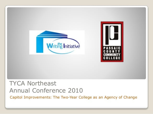 TYCA Northeast Annual Conference 2010 Capitol Improvements: The Two-Year College as an Agency of Change