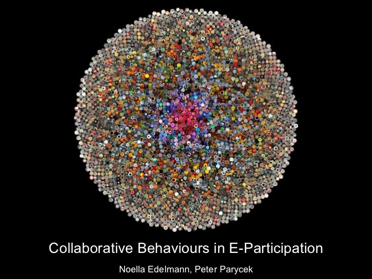Collaborative Behaviours in E-Participation Noella Edelmann, Peter Parycek