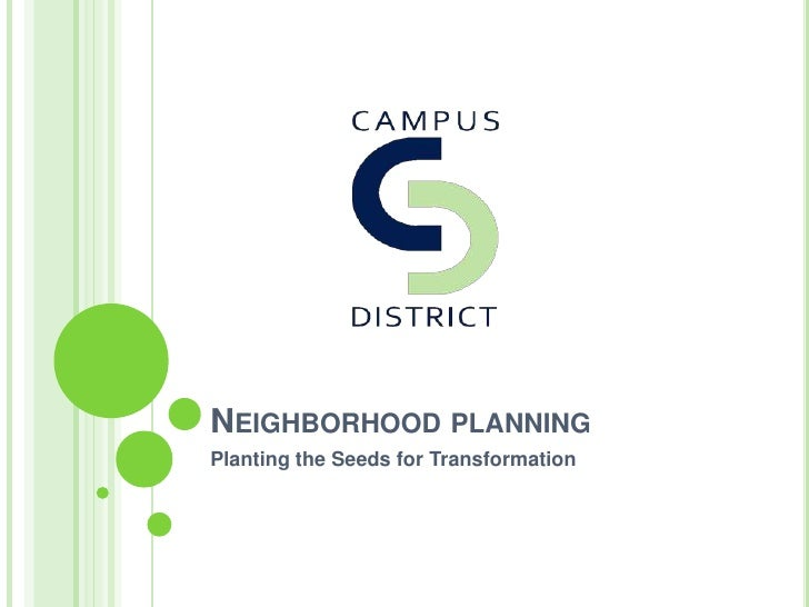 Neighborhood planning	<br />Planting the Seeds for Transformation<br />