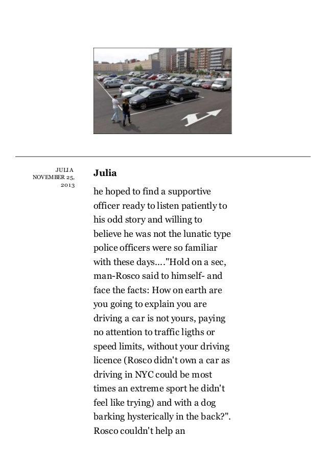 JULIA  NOV EMBER25, 201 3  Julia hehopedtofindasupportive officerreadytolistenpatientlyto hisoddstoryandwi...