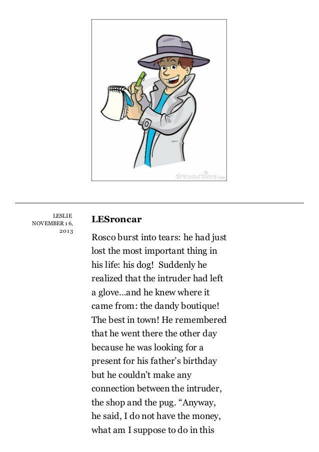 LESLIE NOV EMBER1 6, 201 3  LESroncar Roscoburstintotears:hehadjust lostthemostimportantthingin hislife:his...