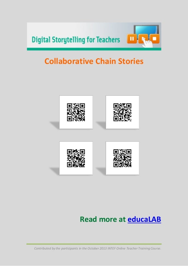 Collaborative Chain Stories  Read more at educaLAB  Contributed by the participants in the October 2013 INTEF Online Teach...