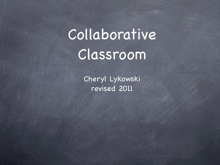 Collaborative Classroom  Cheryl Lykowski    revised 2011