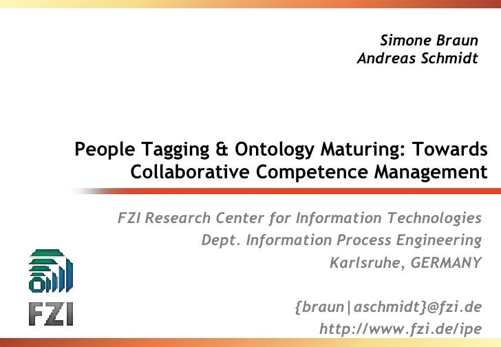 Simone Braun                                    Andreas Schmidt     People Tagging & Ontology Maturing: Towards       Coll...