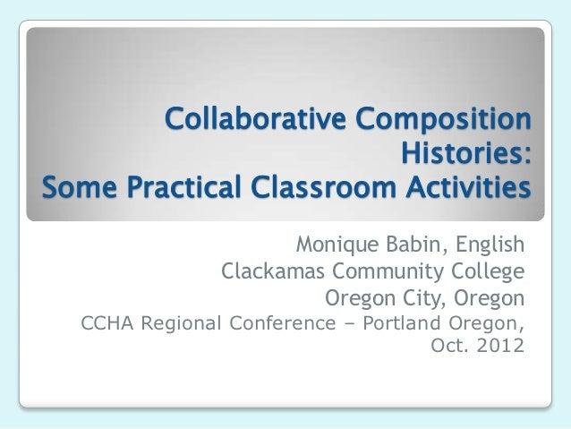 Collaborative Composition                        Histories:Some Practical Classroom Activities                      Moniqu...