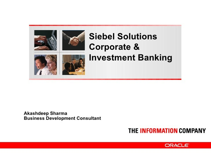 Akashdeep Sharma Business Development Consultant Siebel Solutions Corporate & Investment Banking
