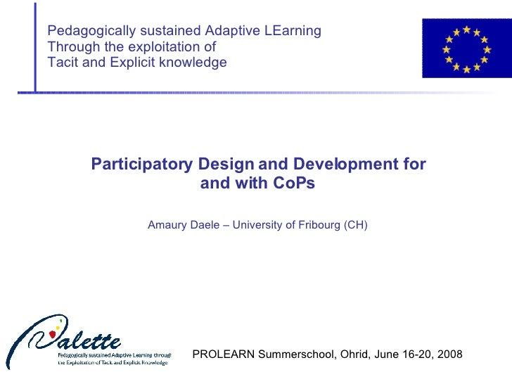 Participatory Design and Development for and with CoPs Amaury Daele – University of Fribourg (CH)