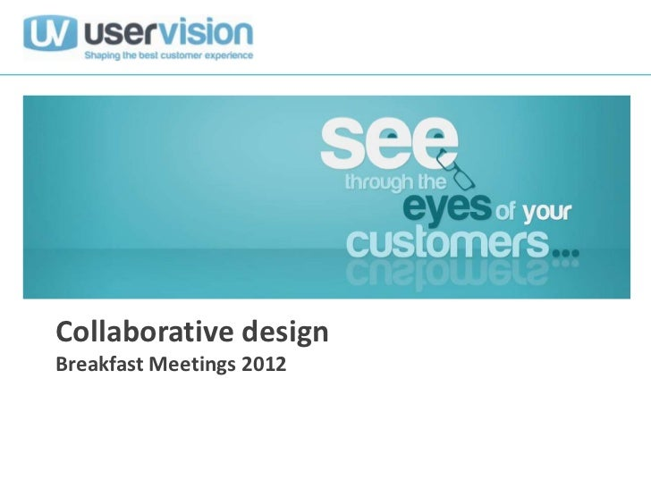 Collaborative designBreakfast Meetings 2012