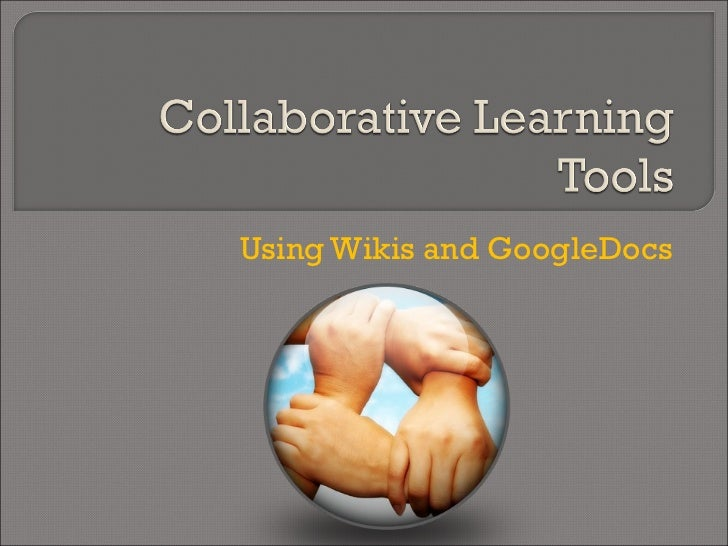 Using Wikis and GoogleDocs