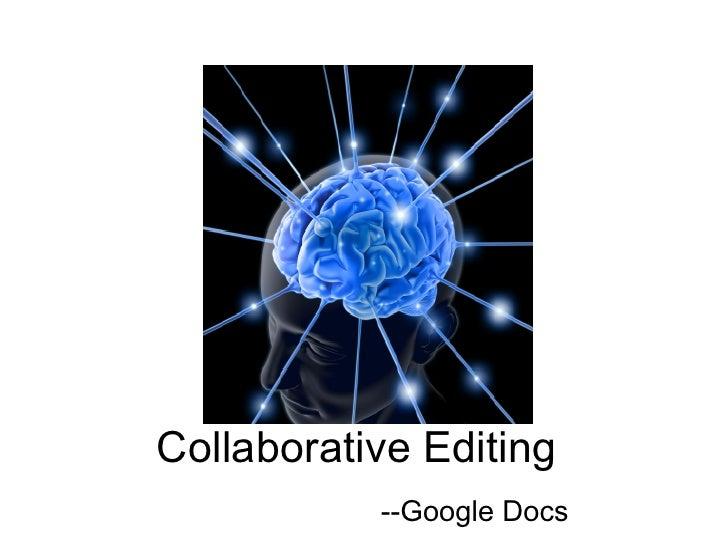 Collaborative Editing -- Google Docs