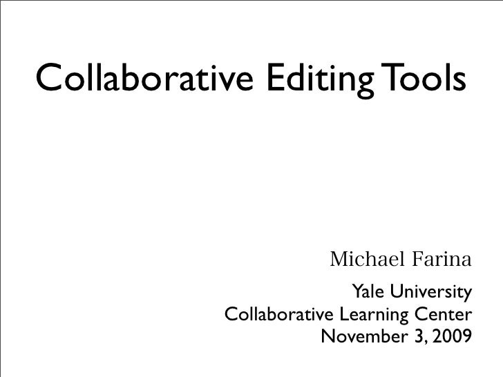 Collaborative Editing Tools                               Yale University            Collaborative Learning Center        ...
