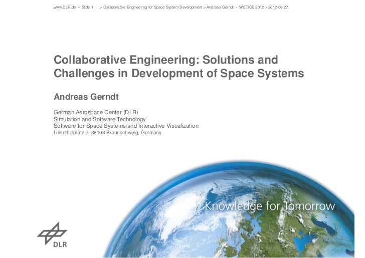 www.DLR.de • Slide 1   > Collaborative Engineering for Space System Development > Andreas Gerndt • WETICE 2012 > 2012-06-2...