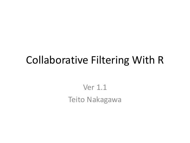 Collaborative Filtering With RVer 1.1Teito Nakagawa
