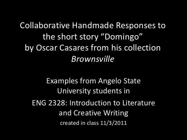 "Collaborative Handmade Responses to      the short story ""Domingo"" by Oscar Casares from his collection              Brown..."