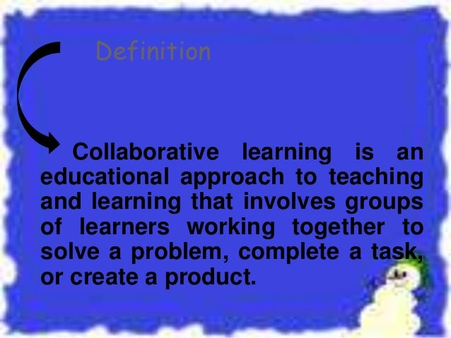 Collaborative Teaching Define ~ Collaborative learning method