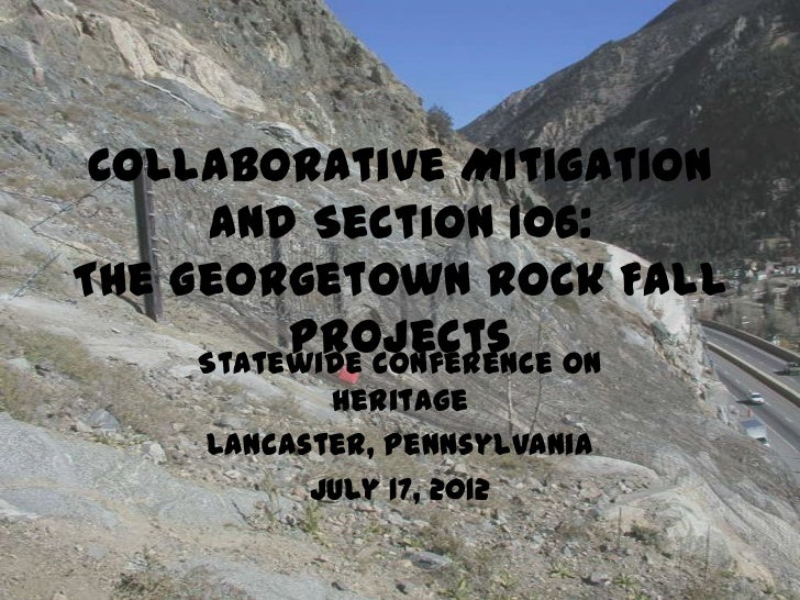 Collaborative Mitigation      and Section 106:The Georgetown Rock Fall          Projects on     Statewide Conference      ...