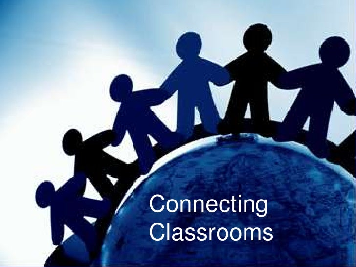 Connecting Classrooms<br />