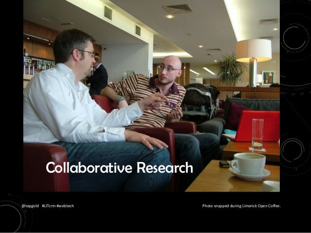 @topgold #LITcrm #webtech Photo snapped during Limerick Open Coffee. Collaborative Research