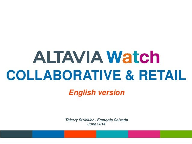 COLLABORATIVE & RETAIL Thierry Strickler - François Calzada June 2014 English version