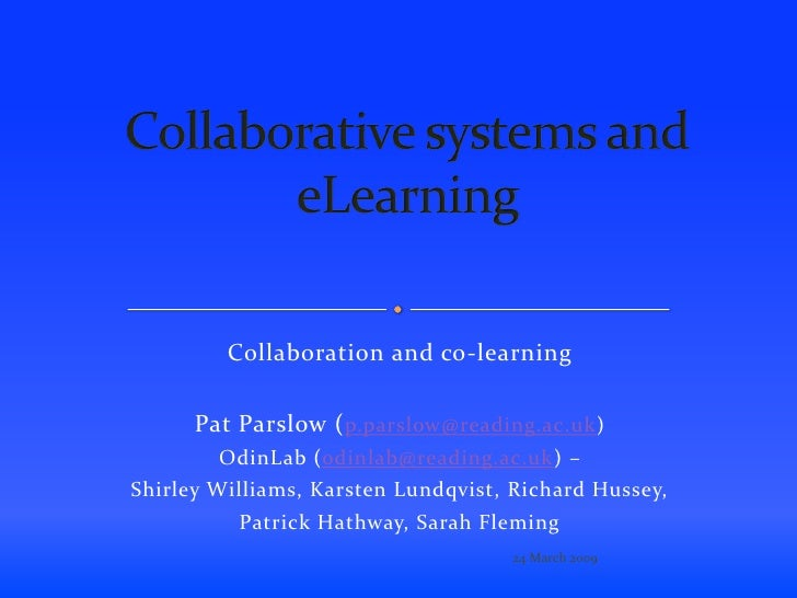 Collaboration and co-learning        Pat Parslow (p.parslow@reading.ac.uk)         OdinLab (odinlab@reading.ac.uk) – Shirl...