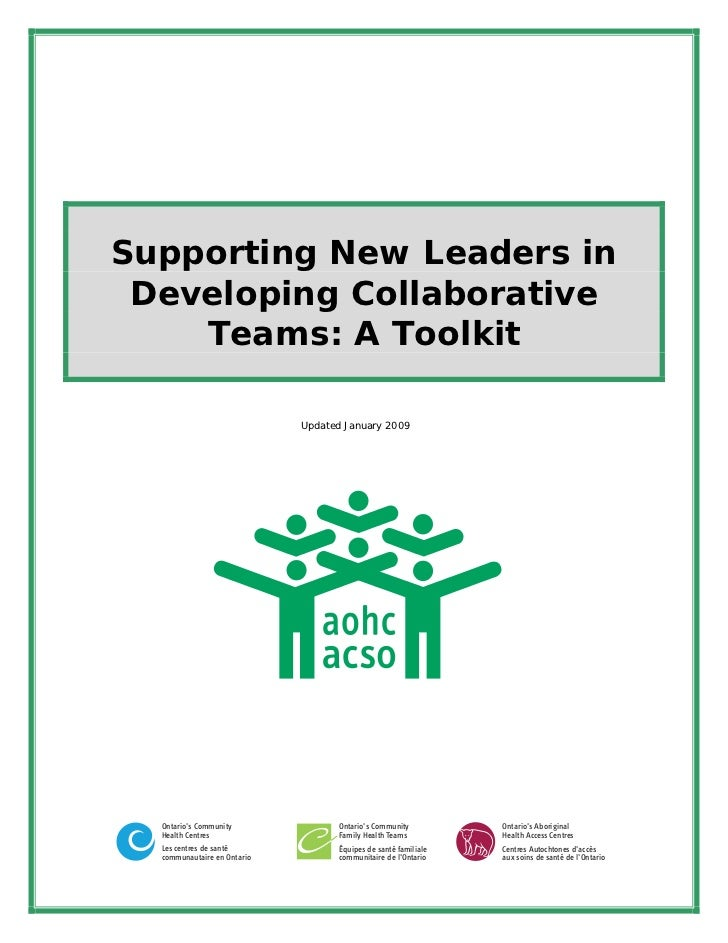 Supporting New Leaders in Developing Collaborative    Teams: A Toolkit                             Updated January 2009  O...