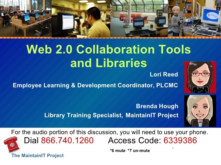 Web 2.0 Collaboration Tools and Libraries Lori Reed Employee Learning & Development Coordinator, PLCMC Brenda Hough Librar...