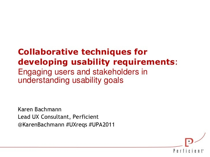 Collaborative techniques for developing usability requirements : E ngaging users and stakeholders in understanding usabili...