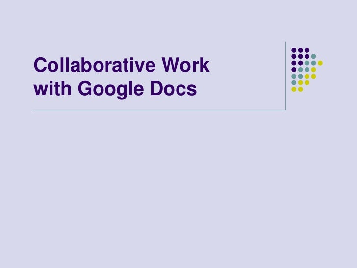 Collaborative Workwith Google Docs