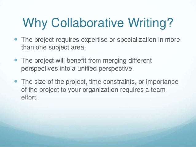 collaborative writing Collaborative writing projects-forming groups, training students to be effec- tive collaborators, and managing collaborative groups professors can form.