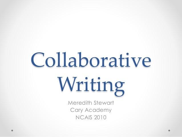 Collaborative Writing Meredith Stewart Cary Academy NCAIS 2010