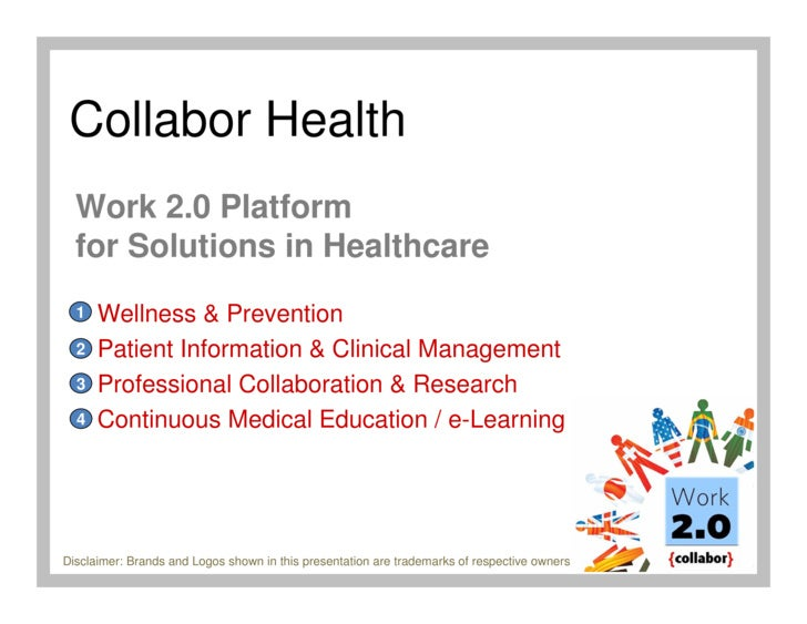 Collabor Health   Work 2.0 Platform   for Solutions in Healthcare   1   Wellness & Prevention   2   Patient Information & ...