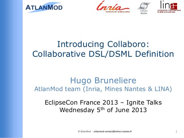 Introducing Collaboro:Collaborative DSL/DSML Definition1© AtlanMod - atlanmod-contact@mines-nantes.frHugo BruneliereAtlanM...