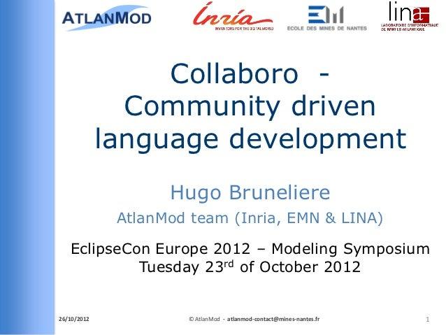Collaboro -               Community driven             language development                    Hugo Bruneliere            ...