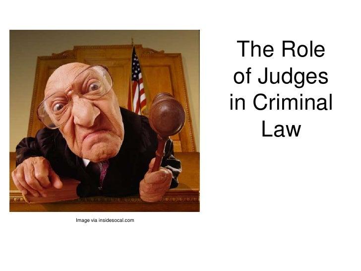 The Role of Judges in Criminal Law<br />Image via insidesocal.com<br />