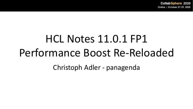 HCL Notes 11.0.1 FP1 Performance Boost Re-Reloaded Christoph Adler - panagenda