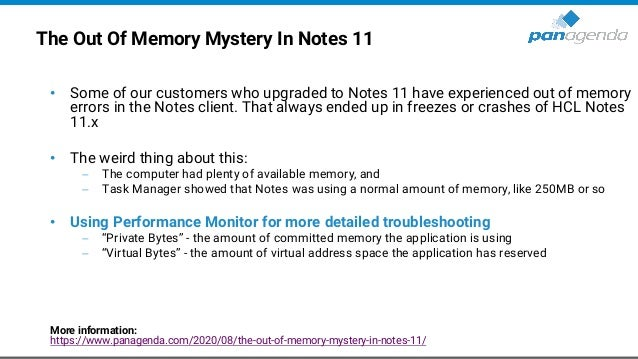 The Out Of Memory Mystery In Notes 11 • Some of our customers who upgraded to Notes 11 have experienced out of memory erro...