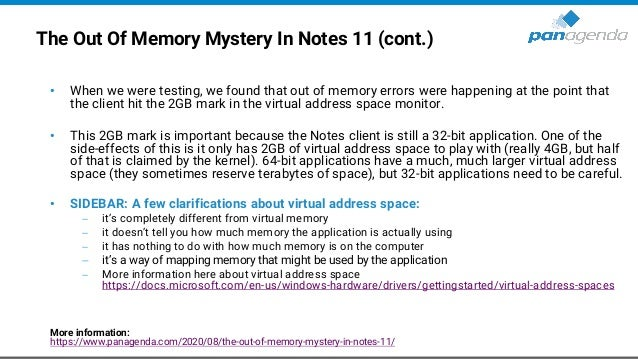 The Out Of Memory Mystery In Notes 11 (cont.) • When we were testing, we found that out of memory errors were happening at...