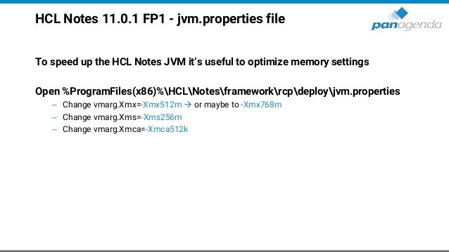 HCL Notes 11.0.1 FP1 - jvm.properties file To speed up the HCL Notes JVM it's useful to optimize memory settings Open %Pro...