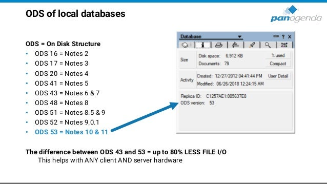 ODS of local databases ODS = On Disk Structure • ODS 16 = Notes 2 • ODS 17 = Notes 3 • ODS 20 = Notes 4 • ODS 41 = Notes 5...