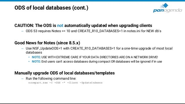 ODS of local databases (cont.) CAUTION: The ODS is not automatically updated when upgrading clients – ODS 53 requires Note...