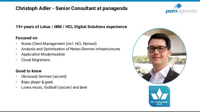 Christoph Adler - Senior Consultant at panagenda 19+ years of Lotus / IBM / HCL Digital Solutions experience Focused on • ...